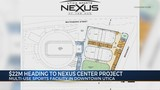 $22M Heading to Nexus Center Project